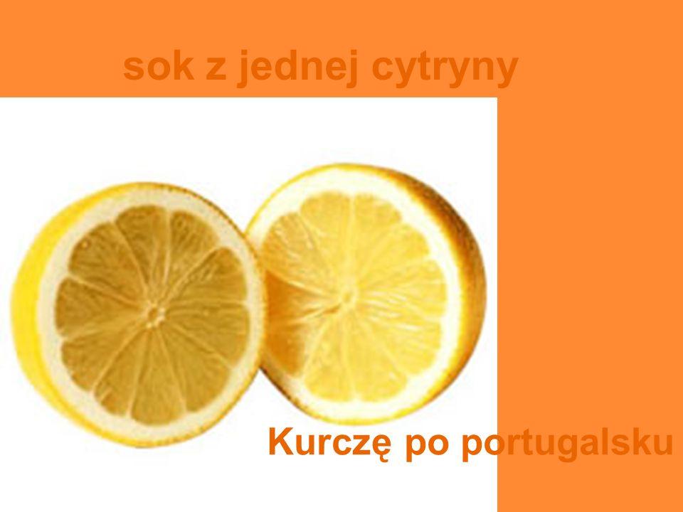 sok z jednej cytryny Kurczę po portugalsku