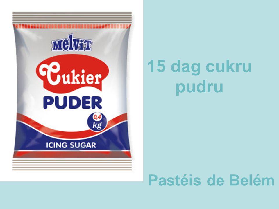 15 dag cukru pudru Pastéis de Belém
