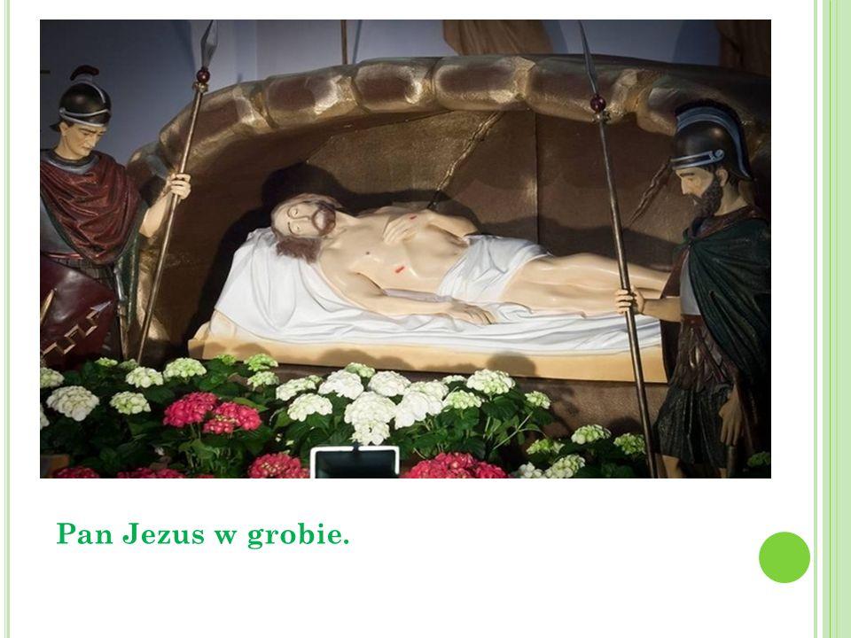 Pan Jezus w grobie.