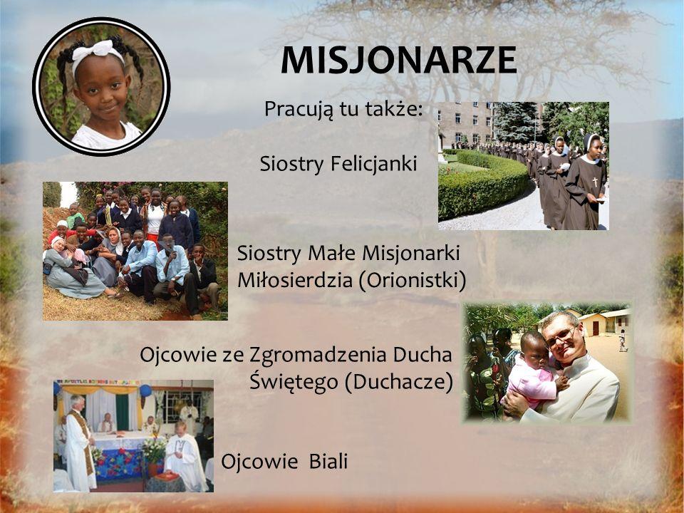 MISJONARZE Pracują tu także: Siostry Felicjanki