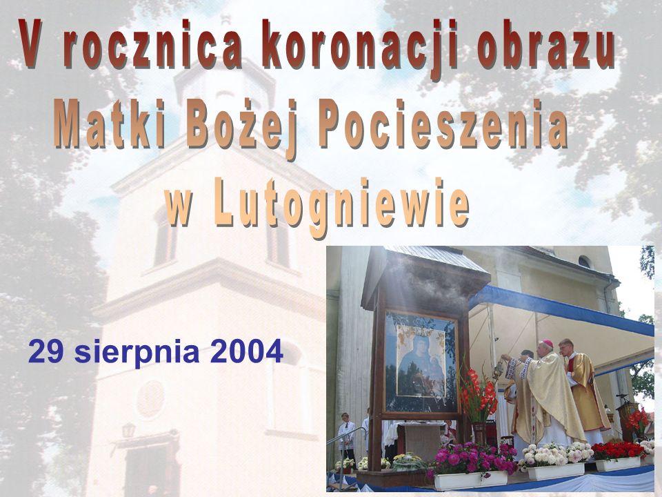V rocznica koronacji obrazu Matki Bożej Pocieszenia w Lutogniewie