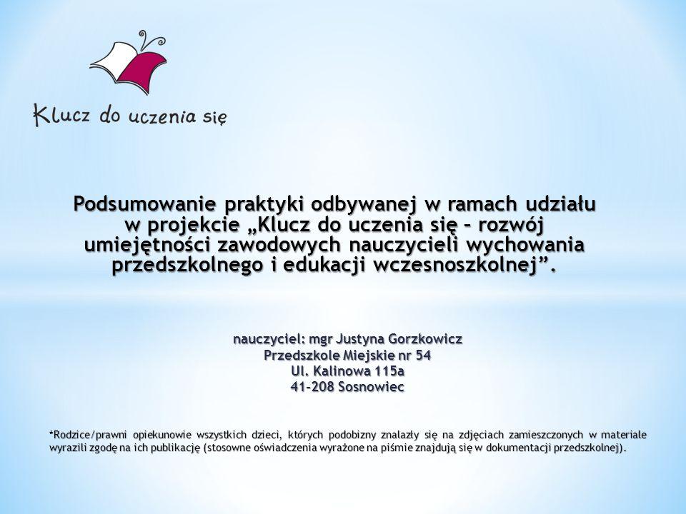 nauczyciel: mgr Justyna Gorzkowicz Przedszkole Miejskie nr 54