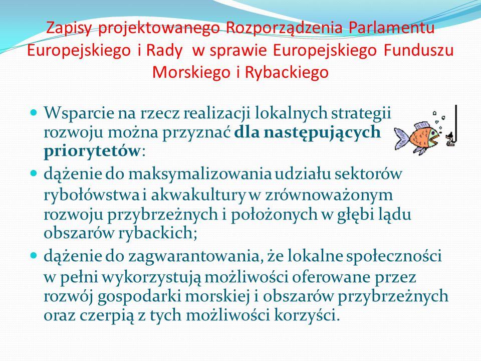 Zapisy projektowanego Rozporządzenia Parlamentu Europejskiego i Rady w sprawie Europejskiego Funduszu Morskiego i Rybackiego