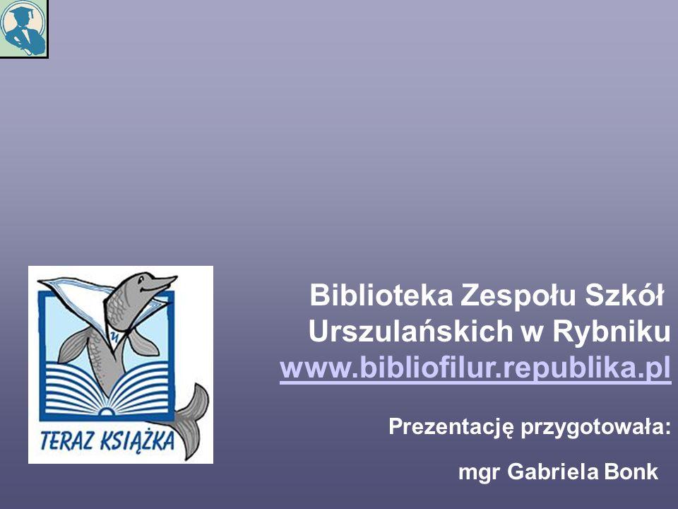 Biblioteka Zespołu Szkół Urszulańskich w Rybniku www. bibliofilur