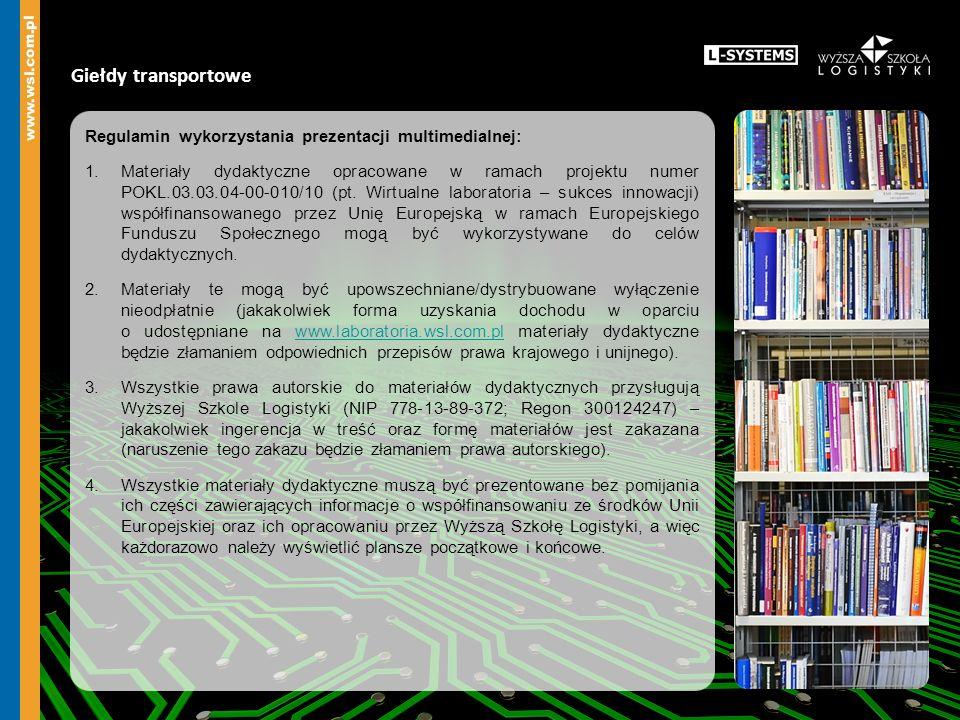 Giełdy transportowe Regulamin wykorzystania prezentacji multimedialnej: