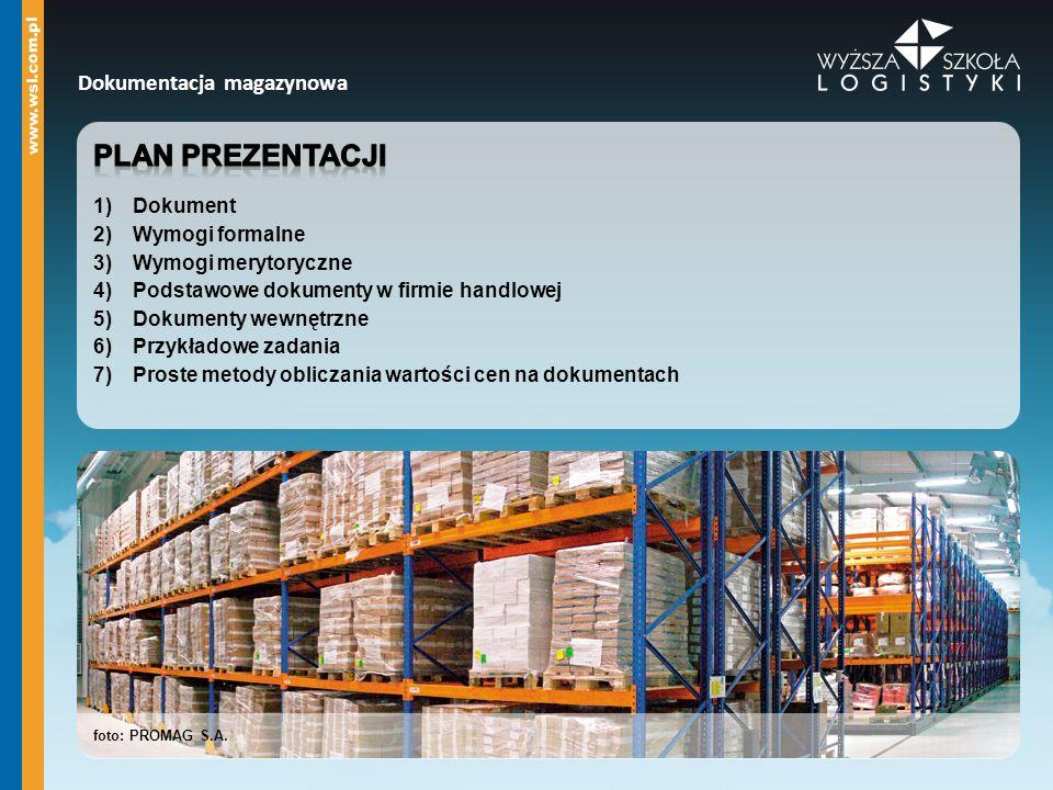 Plan prezentacji Dokumentacja magazynowa Dokument Wymogi formalne