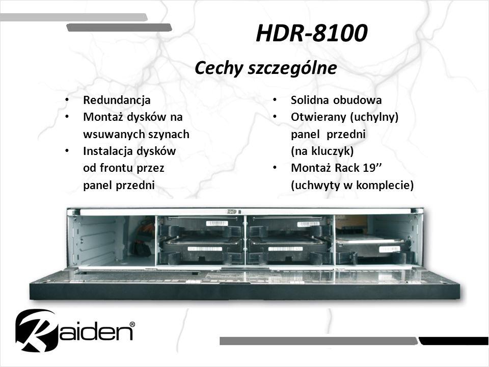HDR-8100 Cechy szczególne Redundancja Montaż dysków na