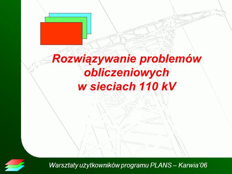Rozwiązywanie problemów obliczeniowych w sieciach 110 kV