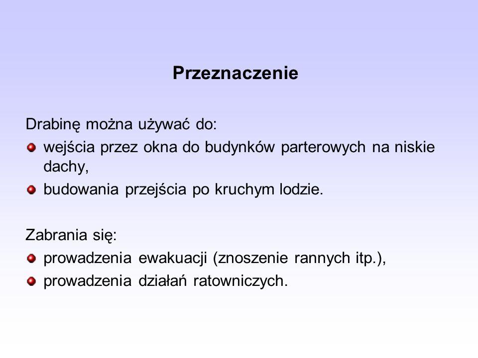 Przeznaczenie Drabinę można używać do: