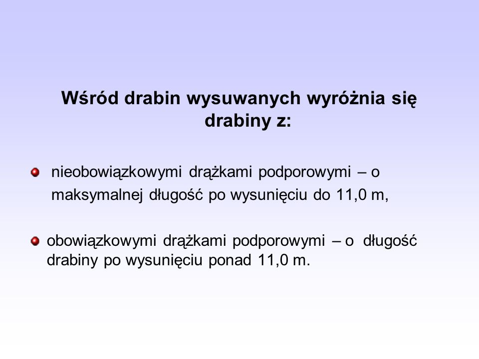Wśród drabin wysuwanych wyróżnia się drabiny z: