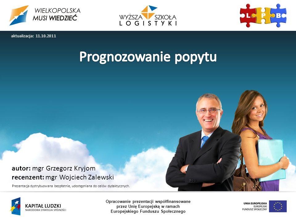 Prognozowanie popytu autor: mgr Grzegorz Kryjom