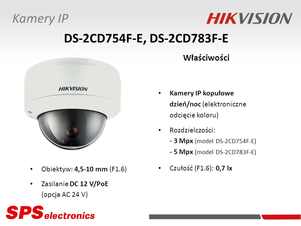 DS-2CD754F-E, DS-2CD783F-E Właściwości