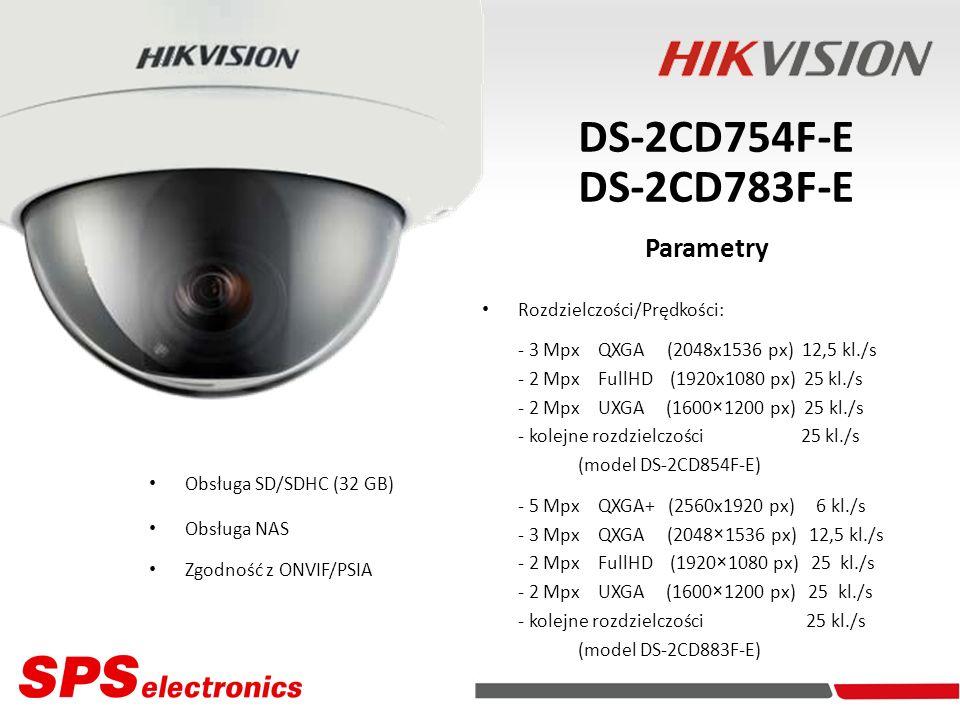 DS-2CD754F-E DS-2CD783F-E Kamery IP Parametry