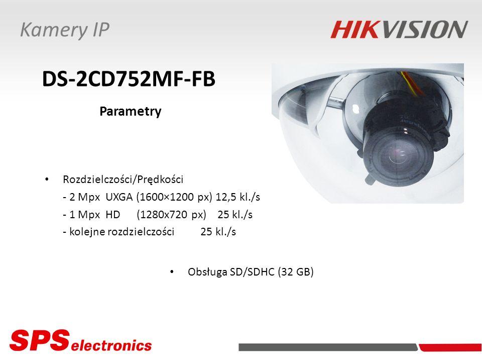 DS-2CD752MF-FB Kamery IP Parametry Rozdzielczości/Prędkości