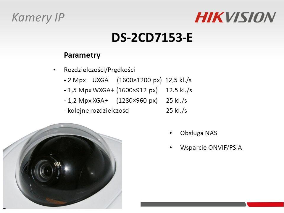 DS-2CD7153-E Kamery IP Parametry Rozdzielczości/Prędkości