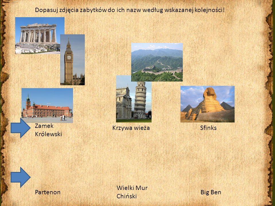 Dopasuj zdjęcia zabytków do ich nazw według wskazanej kolejności!