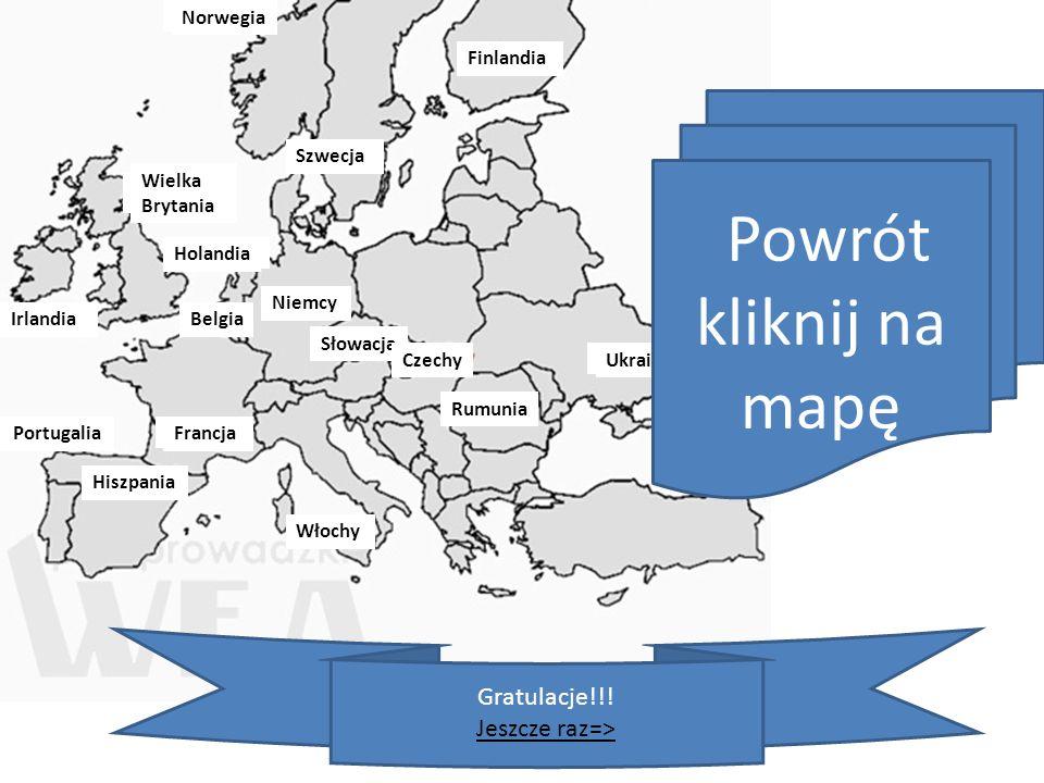 Powrót kliknij na mapę 13 Gratulacje!!! Jeszcze raz=> Norwegia