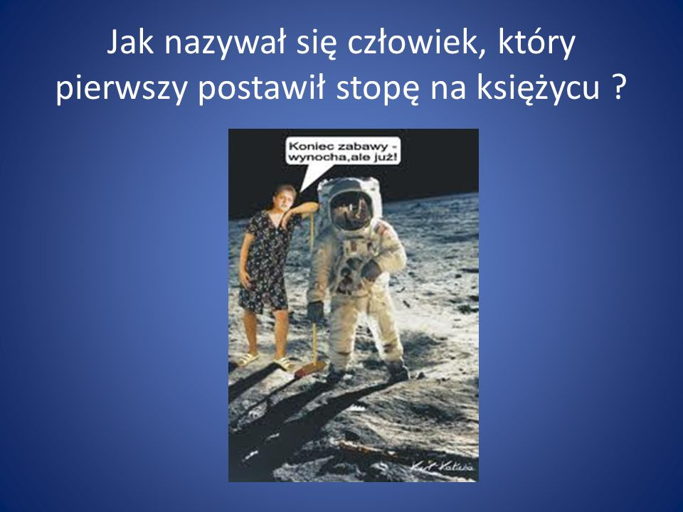 Jak nazywał się człowiek, który pierwszy postawił stopę na księżycu
