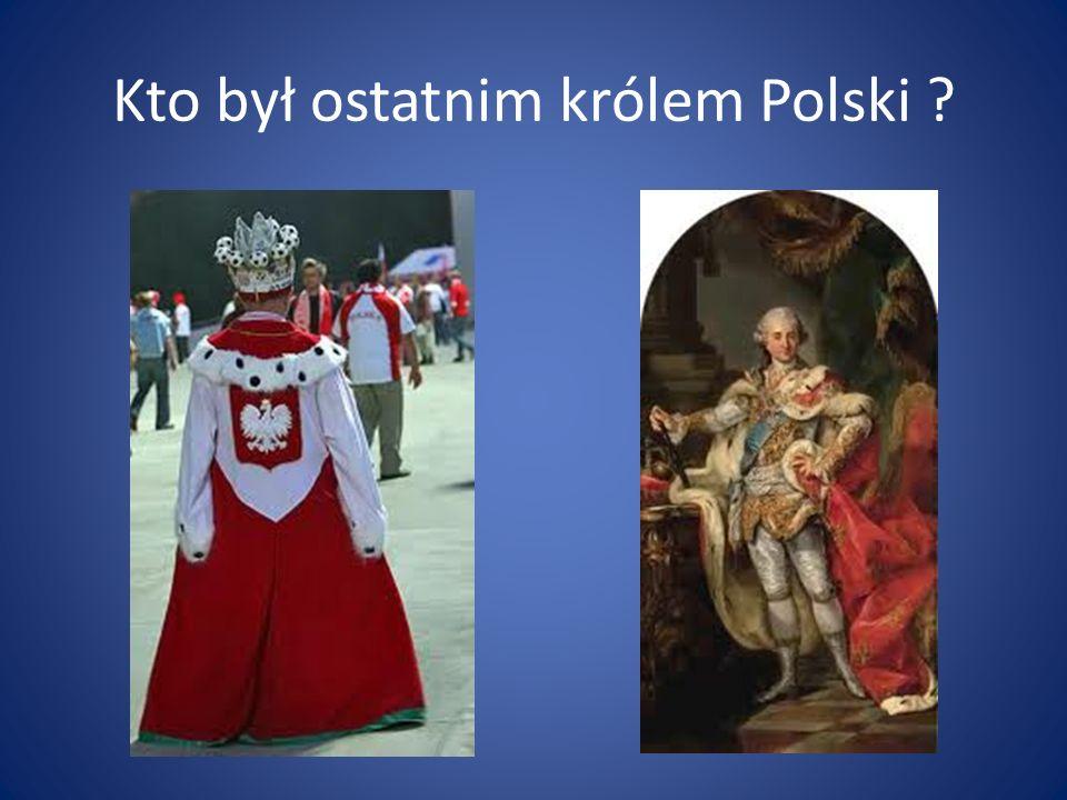 Kto był ostatnim królem Polski