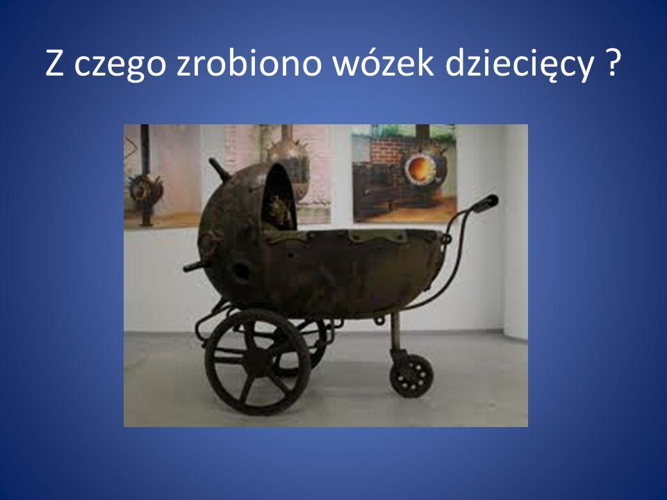 Z czego zrobiono wózek dziecięcy