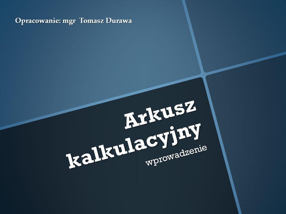 Opracowanie: mgr Tomasz Durawa