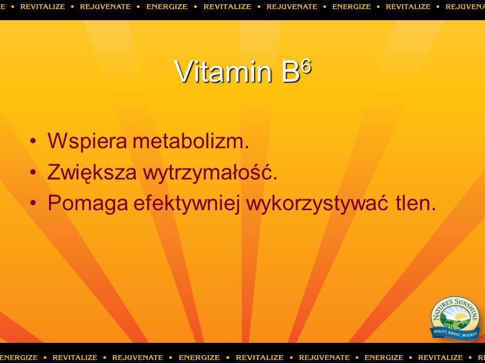 Vitamin B6 Wspiera metabolizm. Zwiększa wytrzymałość.