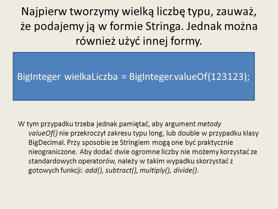 BigInteger wielkaLiczba = BigInteger.valueOf(123123);