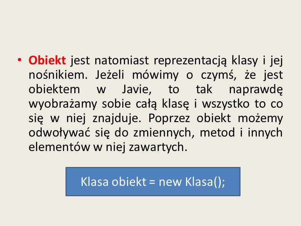 Klasa obiekt = new Klasa();