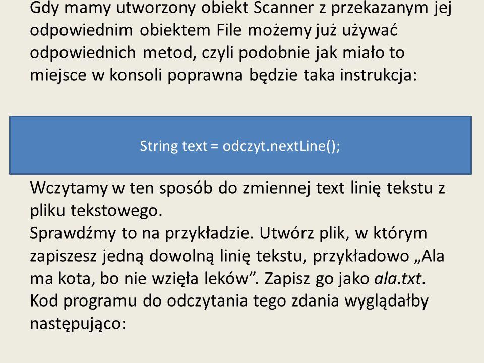 String text = odczyt.nextLine();