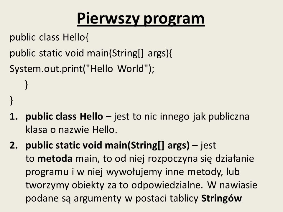 Pierwszy program public class Hello{
