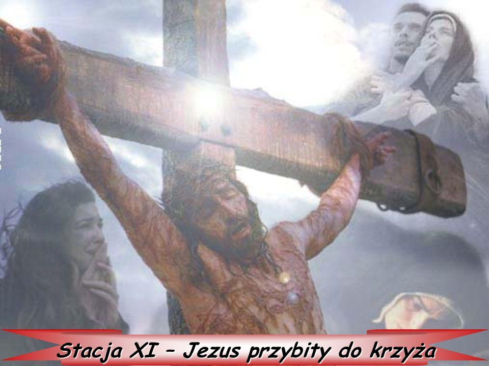 Stacja XI – Jezus przybity do krzyża