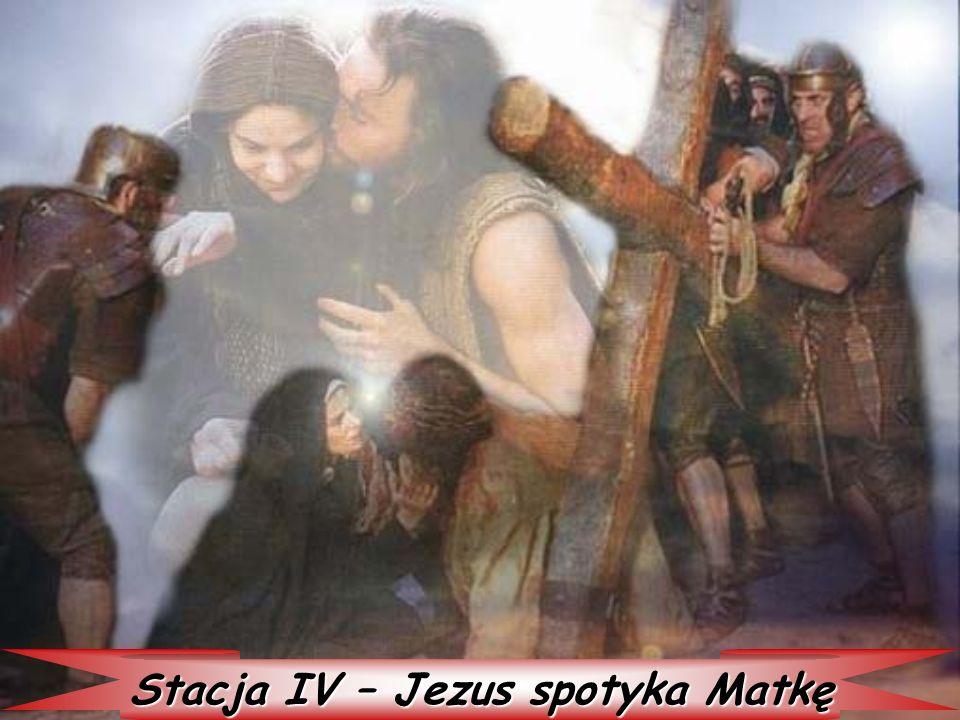 Stacja IV – Jezus spotyka Matkę
