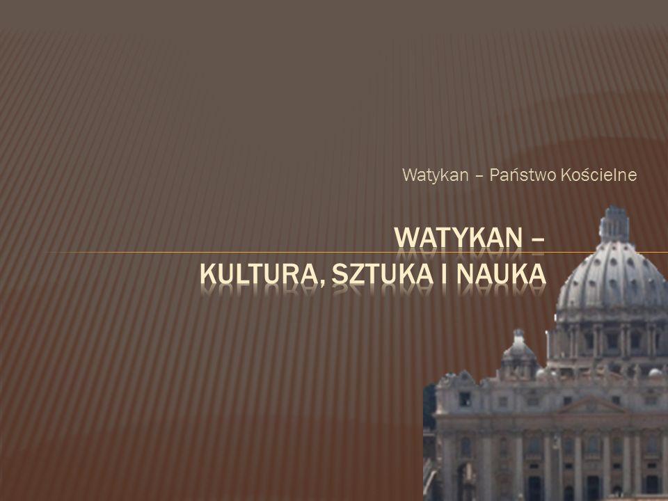 Watykan – Kultura, Sztuka i Nauka