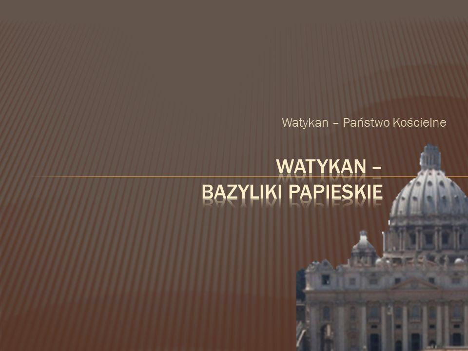 Watykan – Bazyliki papieskie