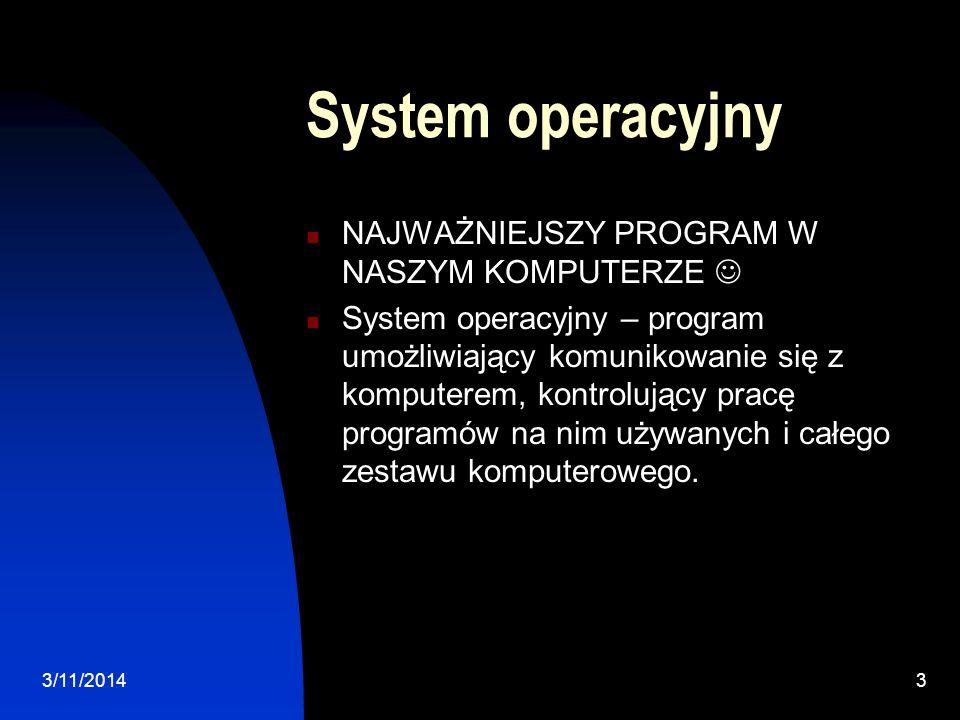 System operacyjny NAJWAŻNIEJSZY PROGRAM W NASZYM KOMPUTERZE 