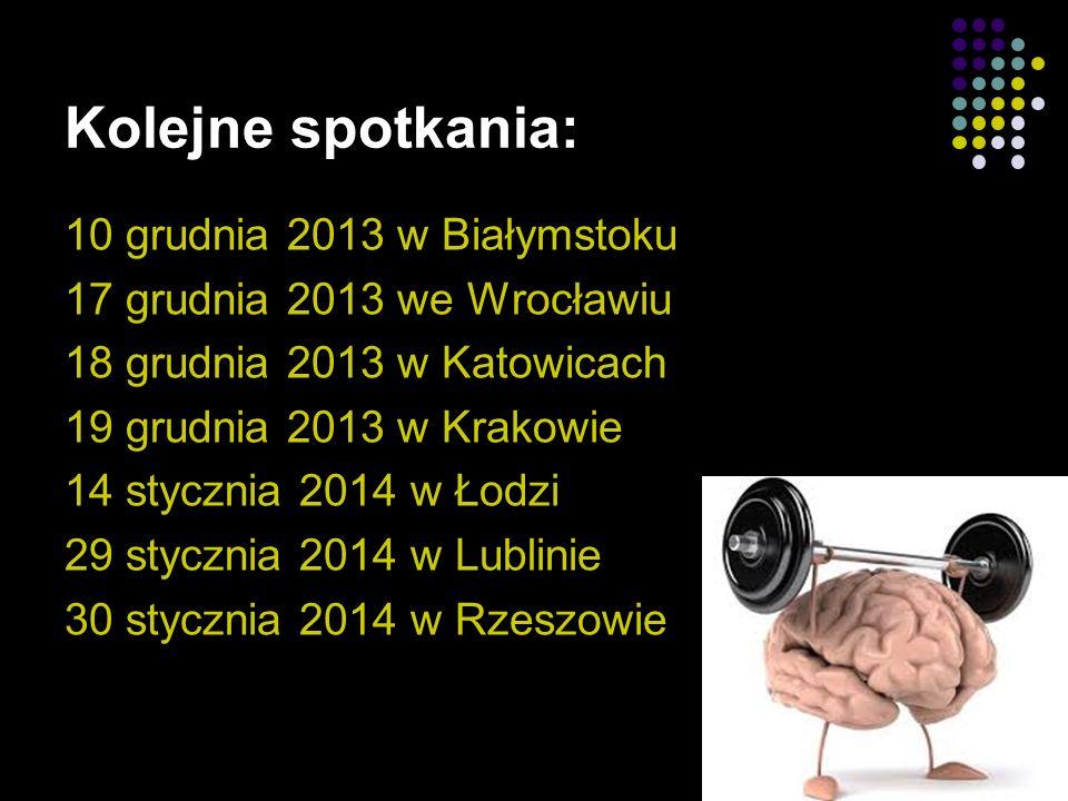 Kolejne spotkania: 10 grudnia 2013 w Białymstoku