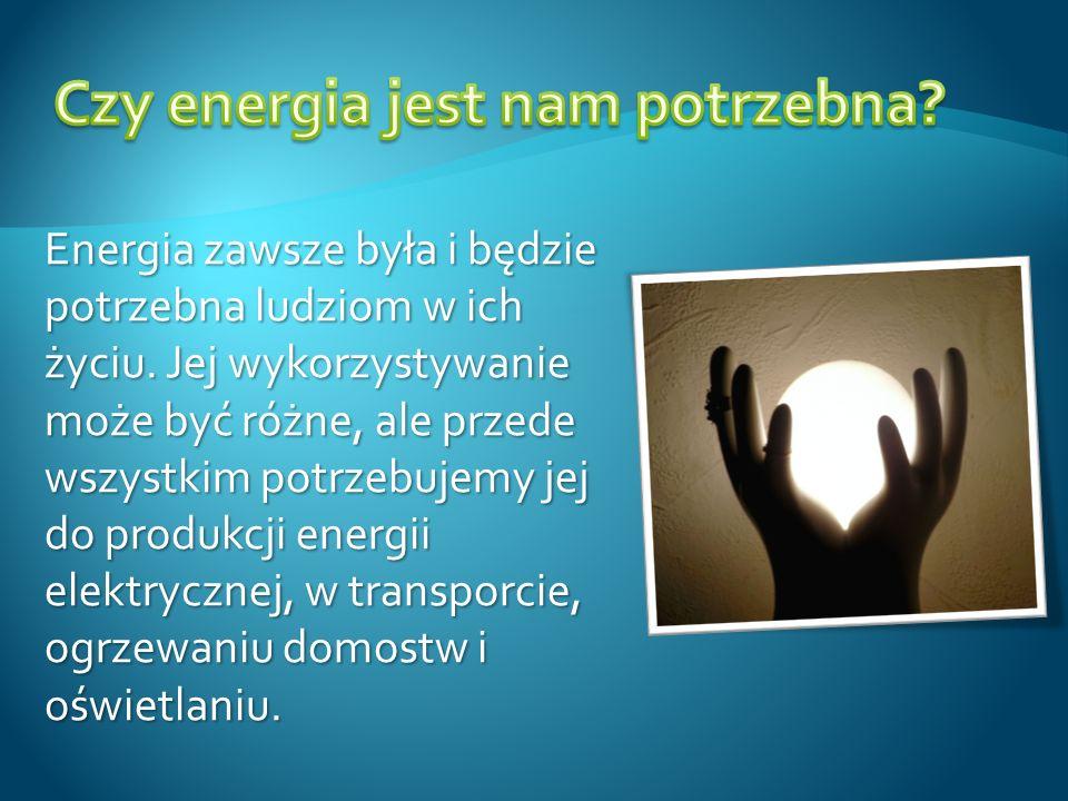 Czy energia jest nam potrzebna