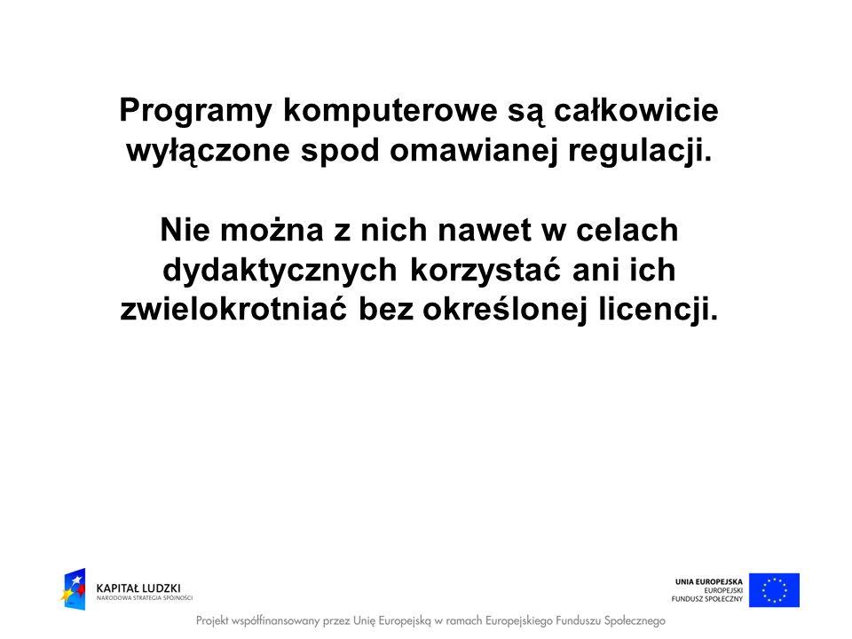 Programy komputerowe są całkowicie wyłączone spod omawianej regulacji.