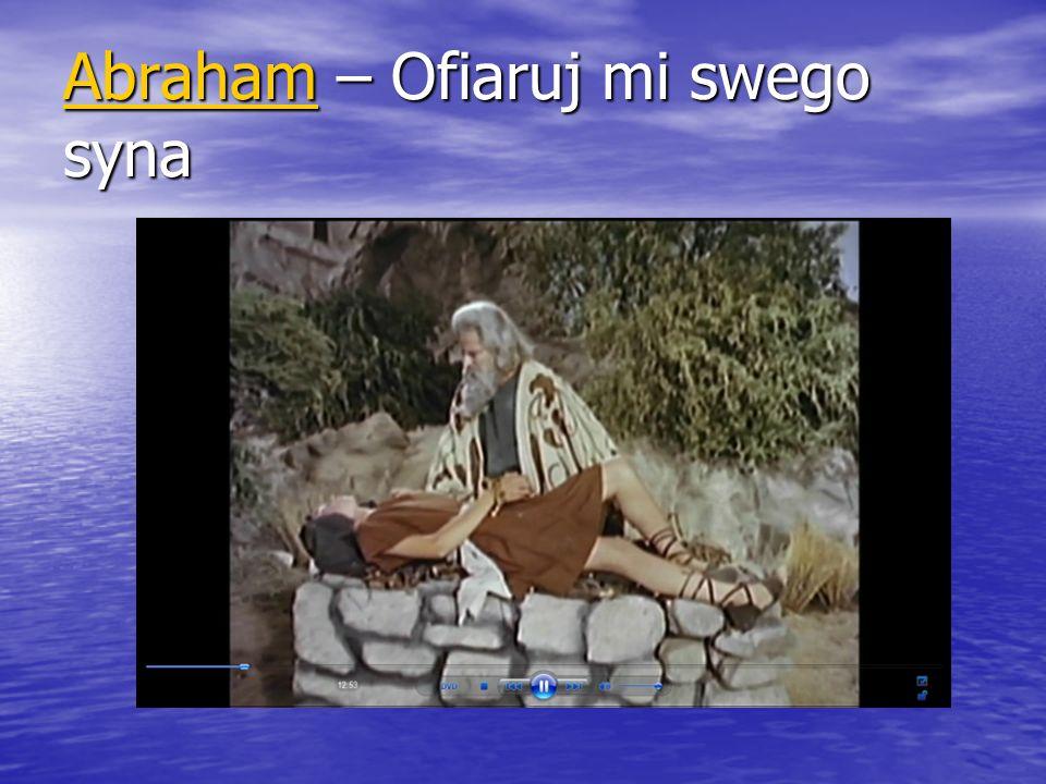 Abraham – Ofiaruj mi swego syna