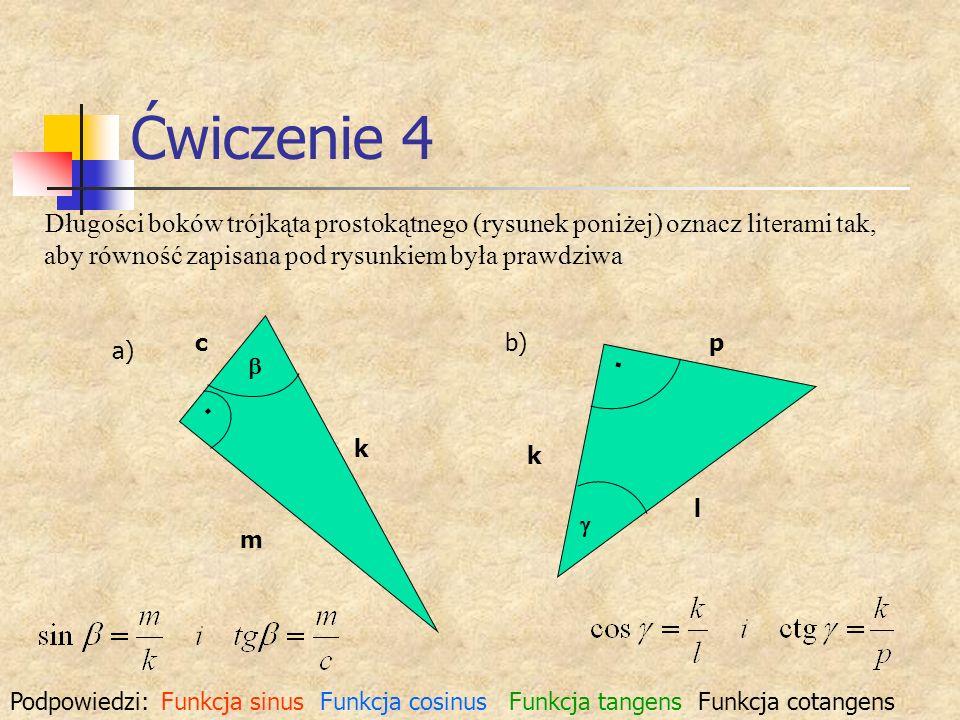 Ćwiczenie 4 Długości boków trójkąta prostokątnego (rysunek poniżej) oznacz literami tak, aby równość zapisana pod rysunkiem była prawdziwa.