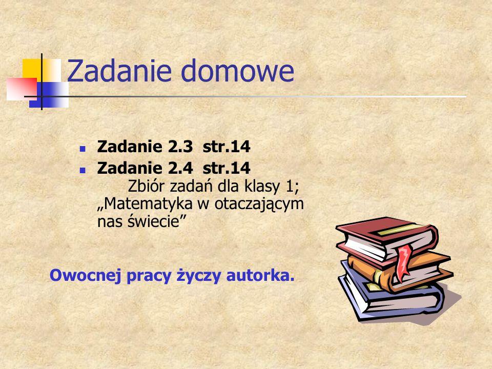 Zadanie domowe Zadanie 2.3 str.14