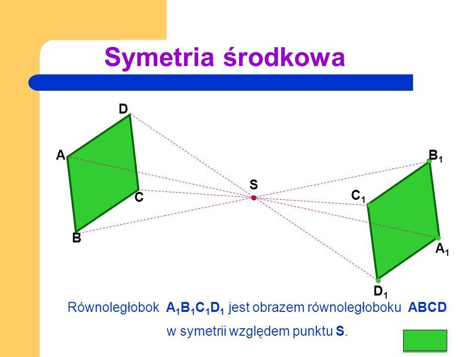 Symetria środkowa D A B1 S C C1 B A1 D1
