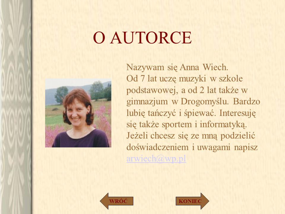 O AUTORCE Nazywam się Anna Wiech.