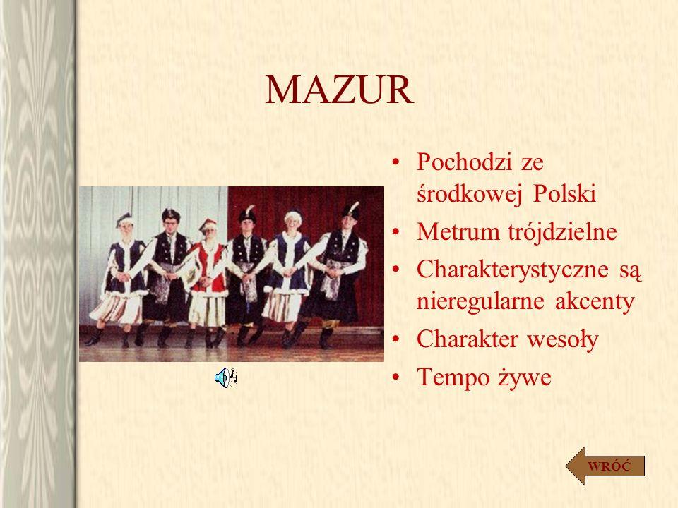 MAZUR Pochodzi ze środkowej Polski Metrum trójdzielne