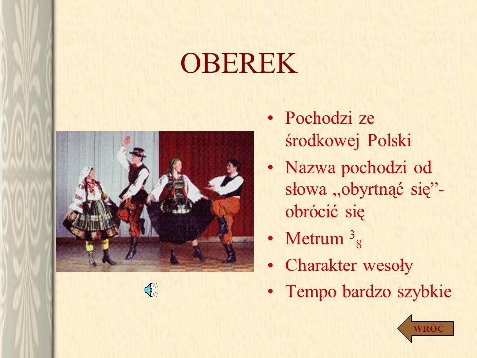 OBEREK Pochodzi ze środkowej Polski