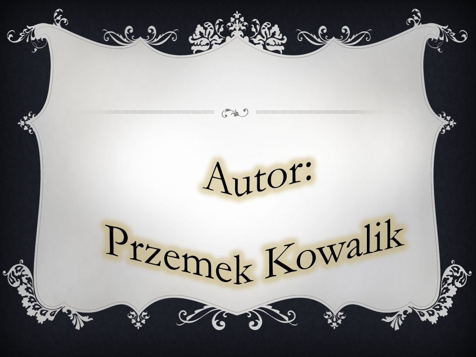 Autor: Przemek Kowalik