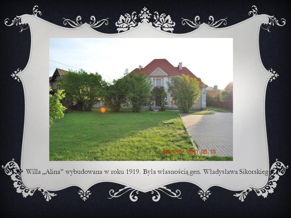 Willa ,,Alina wybudowana w roku 1919. Była własnością gen