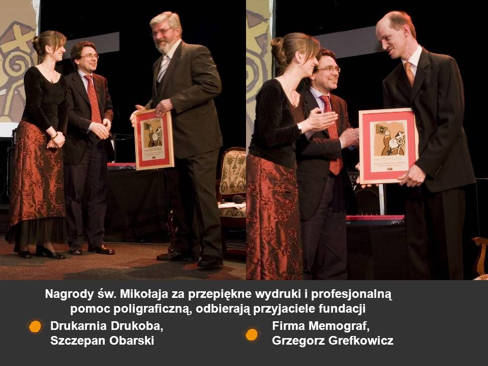 Nagrody św. Mikołaja za przepiękne wydruki i profesjonalną pomoc poligraficzną, odbierają przyjaciele fundacji