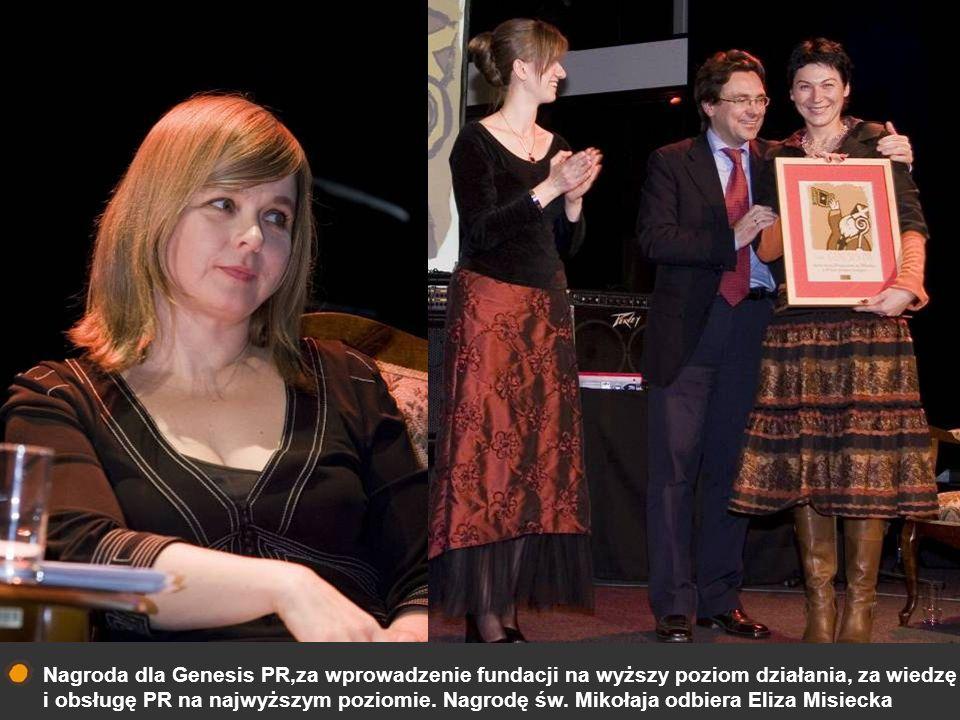 Nagroda dla Genesis PR,za wprowadzenie fundacji na wyższy poziom działania, za wiedzę i obsługę PR na najwyższym poziomie.