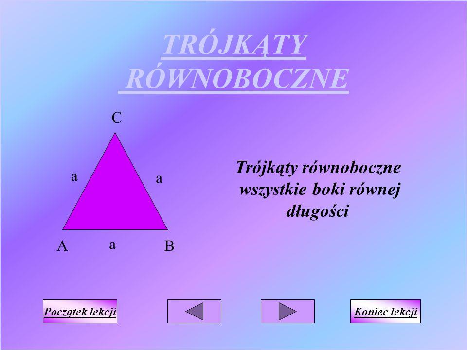 TRÓJKĄTY RÓWNOBOCZNE Trójkąty równoboczne wszystkie boki równej
